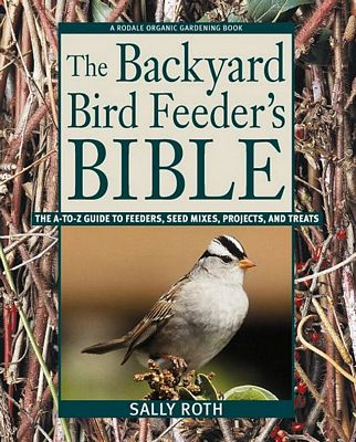 Backyard Bird Feeders Bible